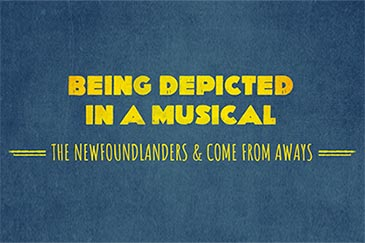 Newfoundlanders discuss being depicted in the international hit musical, Come From Away
